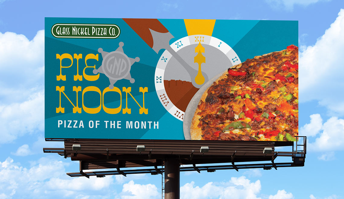 Billboard design for Glass Nickel Pizza's Pizza of the Month, Pie Noon