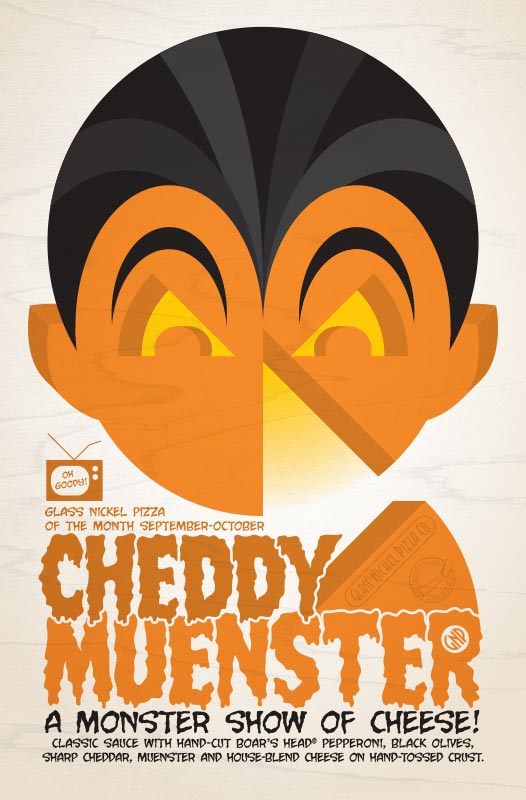 Poster design for Glass Nickel Pizza's Pizza of The Month, Cheddy Muenster