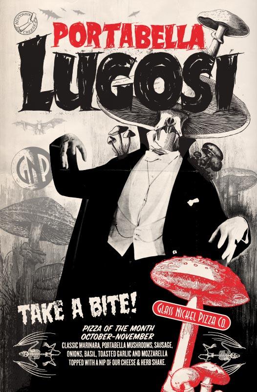 Poster design for Glass Nickel Pizza's Pizza of The Month, Portabella Lugosi