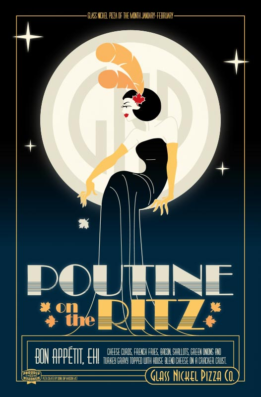 Poster design for Glass Nickel Pizza's Pizza of The Month, Poutine on the Ritz